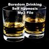 Thumbnail Boredom Drinking Cure Self Hypnosis Script mp3